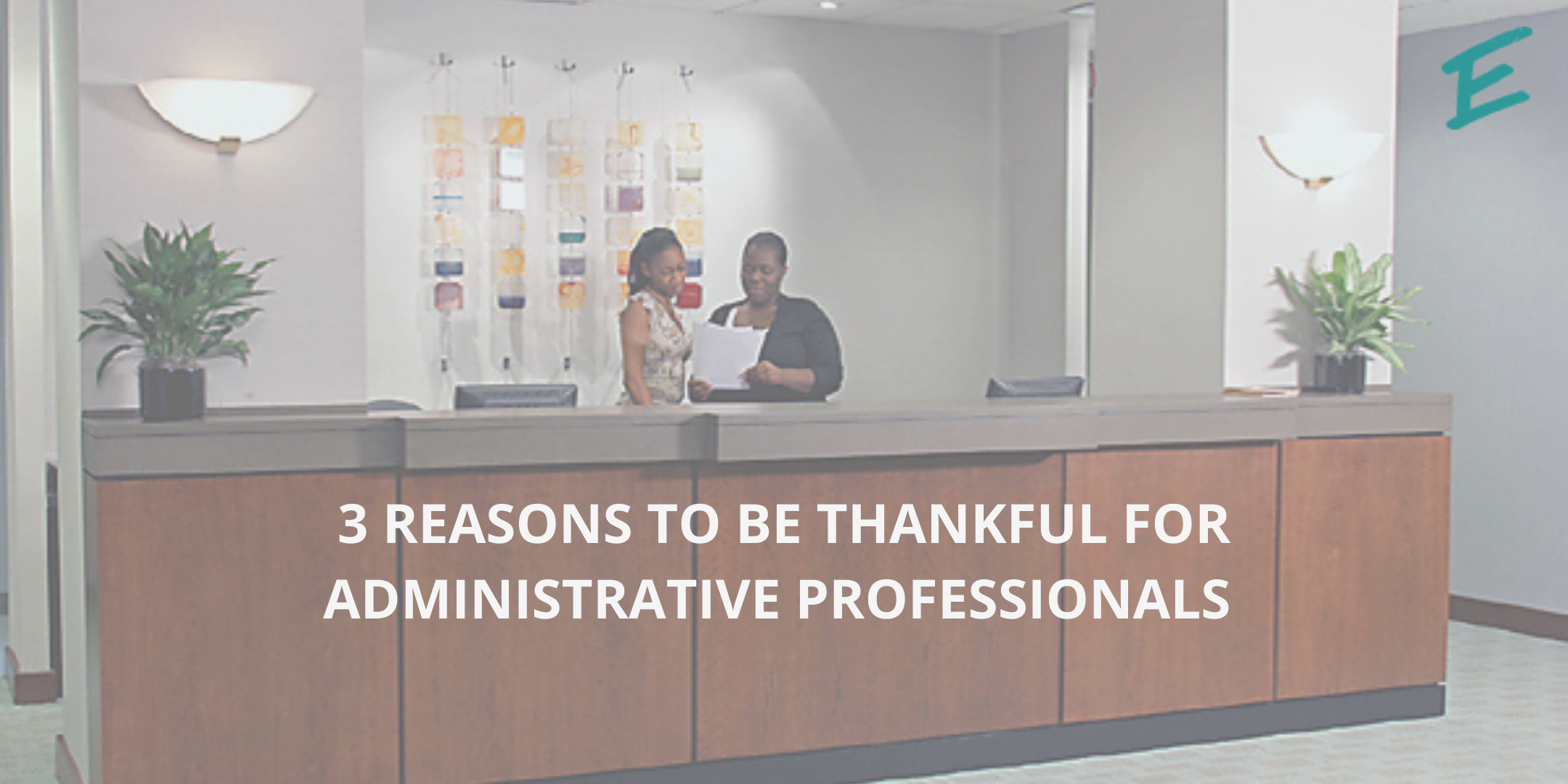 3-reasons-thankful-for-administrative-professionals