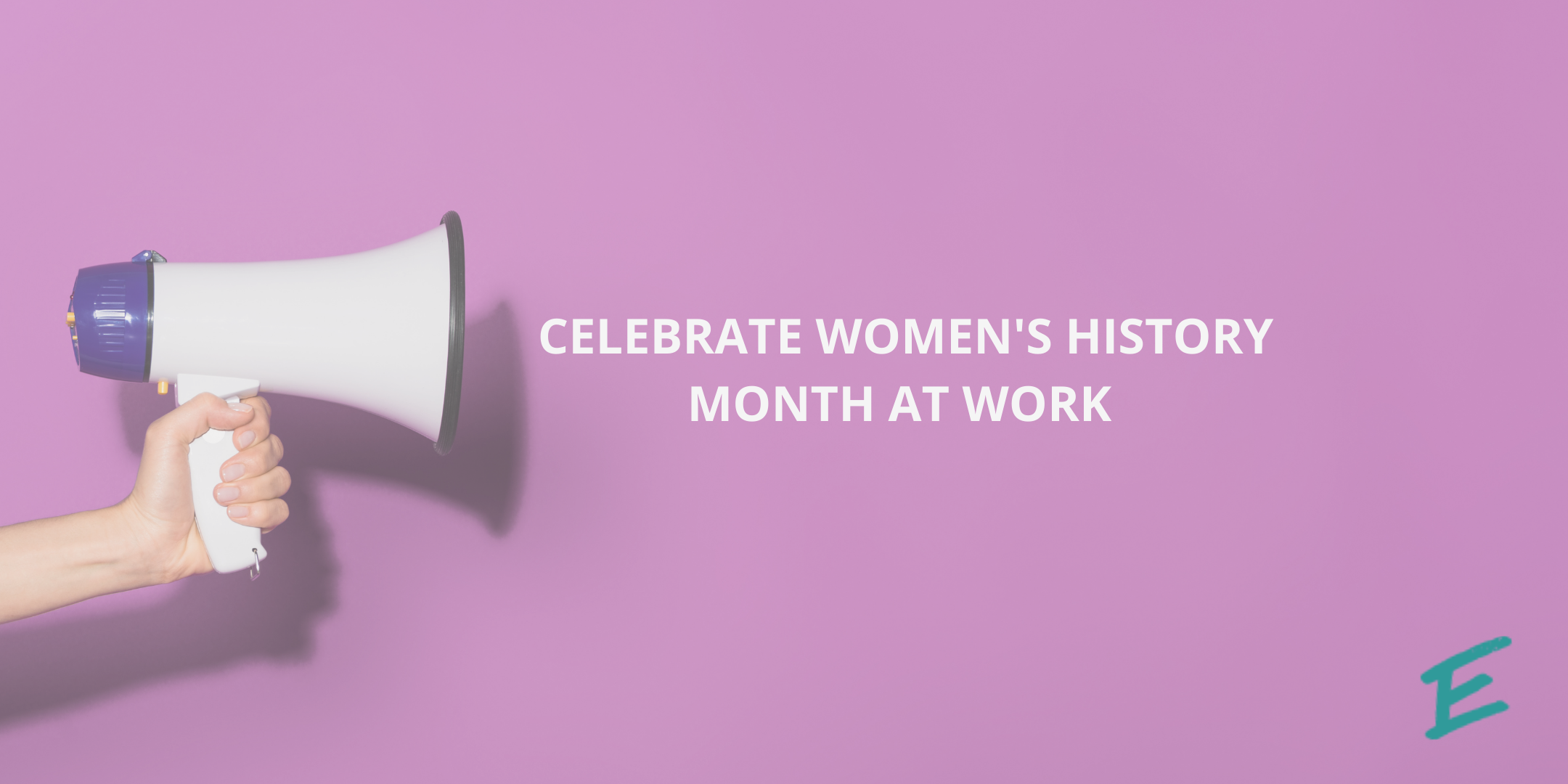 4-ways-to-celebrate-womens-history-month-at-work