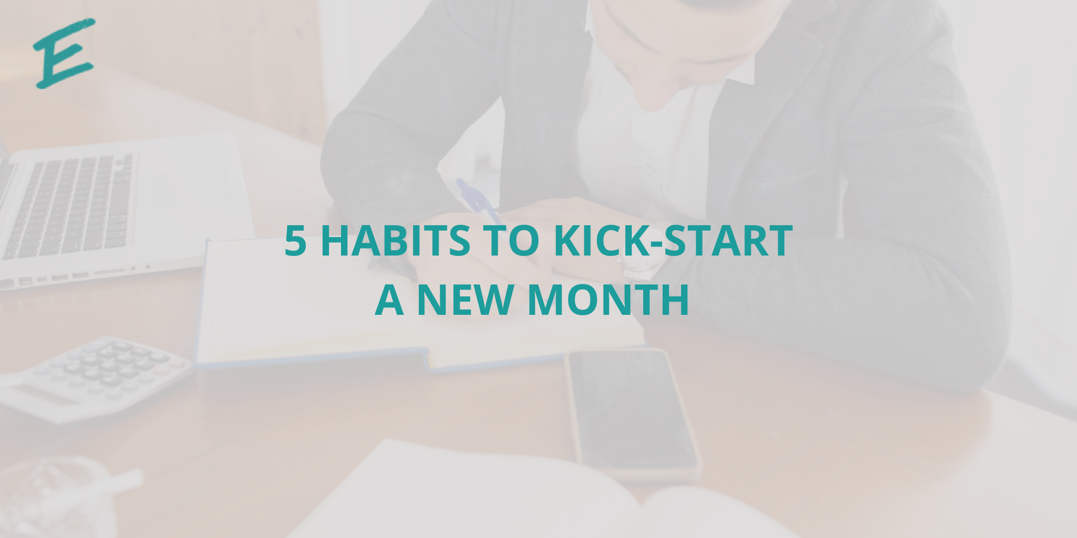 5-habits-to-kick-start-a-new-month