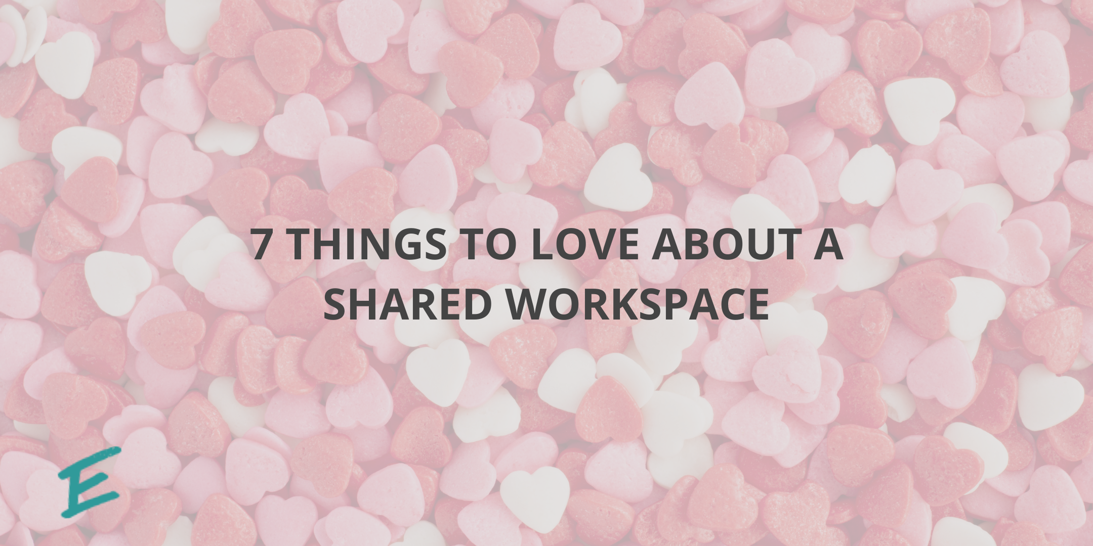 7-things-to-love-about-a-shared-workspace