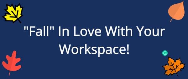 fall-in-love-workspace