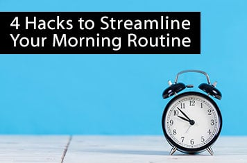 hacks to streamline your morning routine