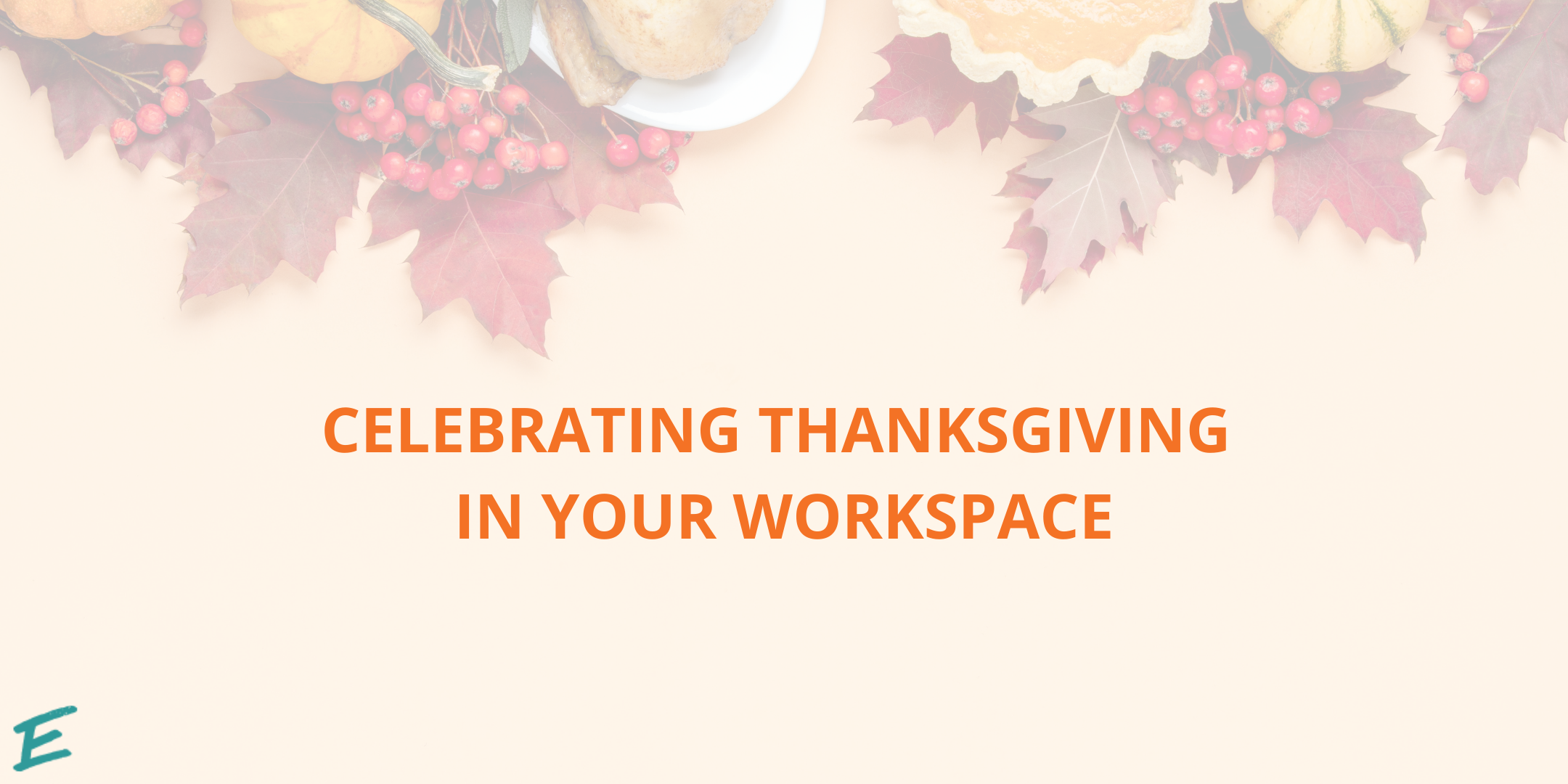 celebrating-thanksgiving-in-your-workspace