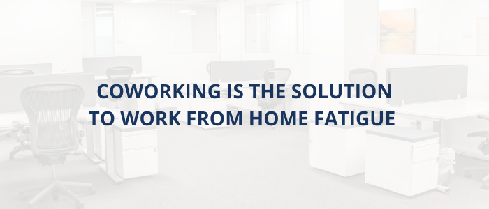 coworking-solution-work-from-home-fatigue