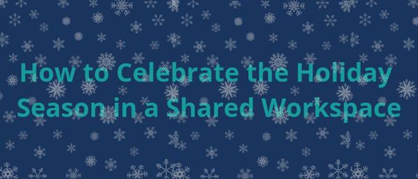 holiday-season-shared-workspace