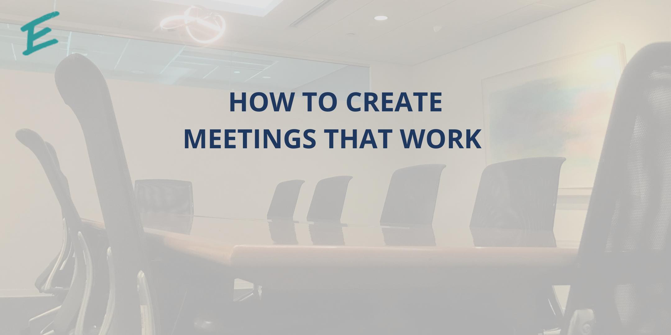 how-to-create-meetings-that-work