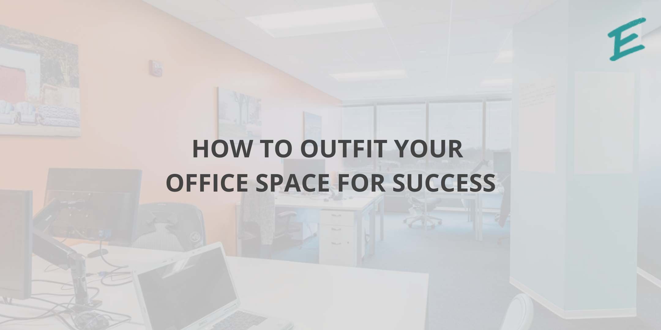 how-to-outfit-your-officespace-for-success