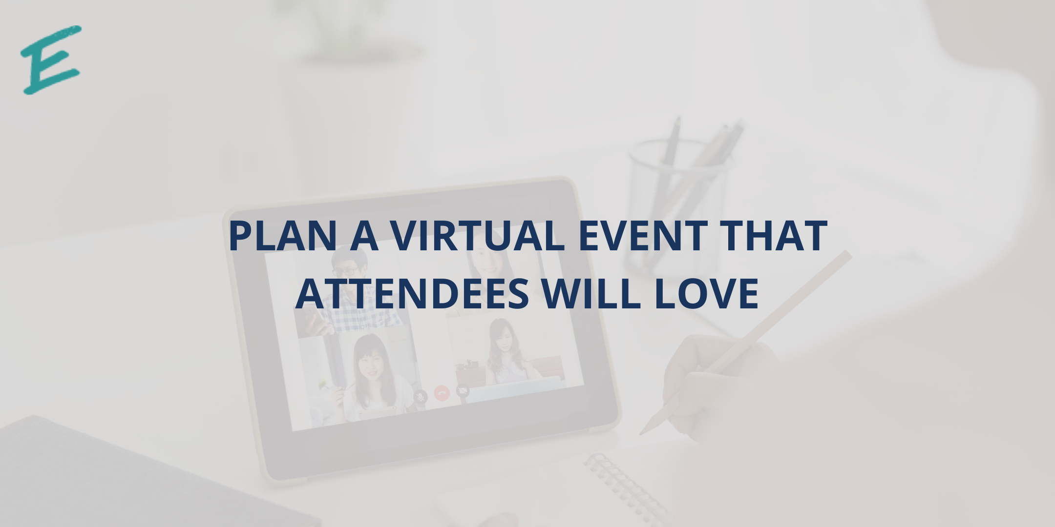how-to-plan-a-virtual-event-that-attendees-will-love