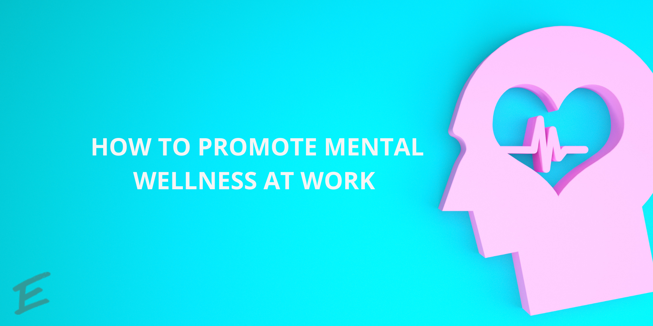 how-to-promote-mental-wellness-at-work