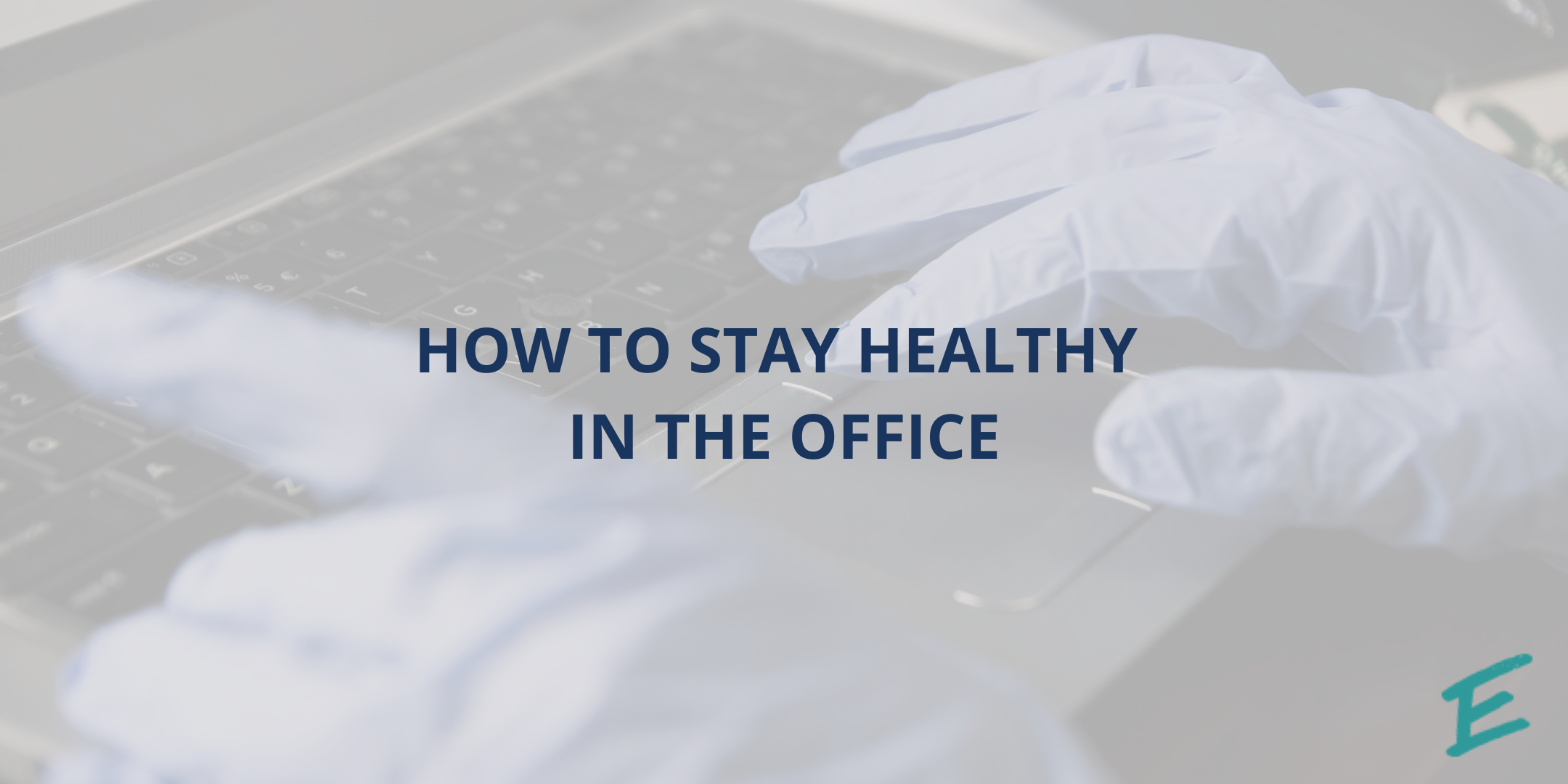 how-to-stay-healthy-in-the-office