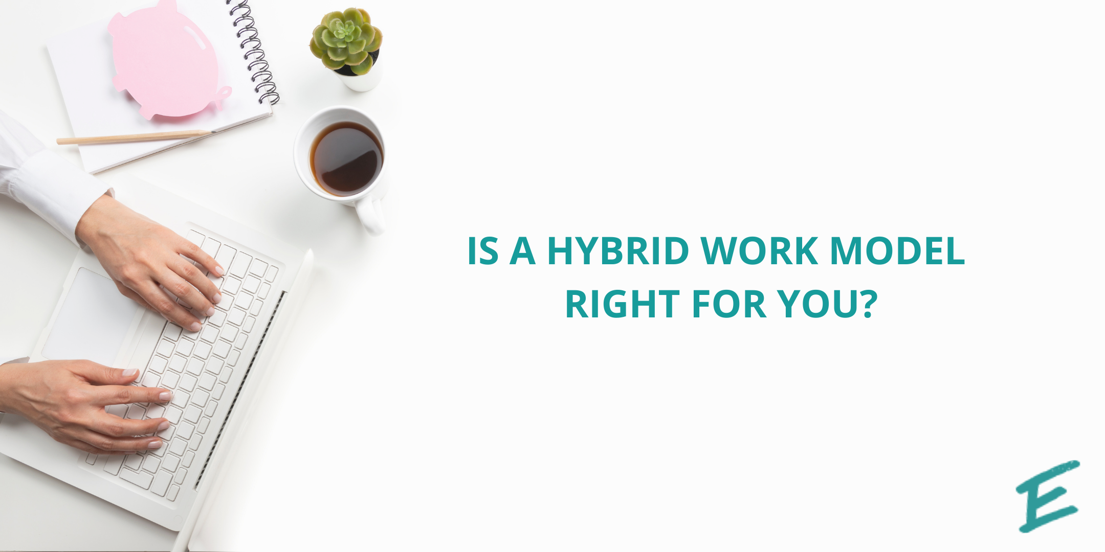 hybrid-work-model-right-for-you