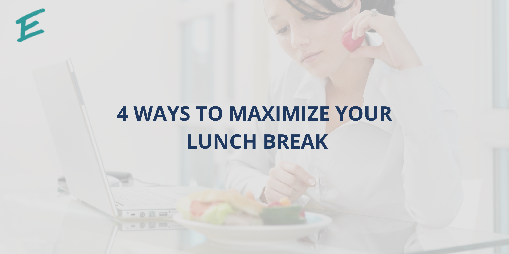 maximize-your-lunch-break
