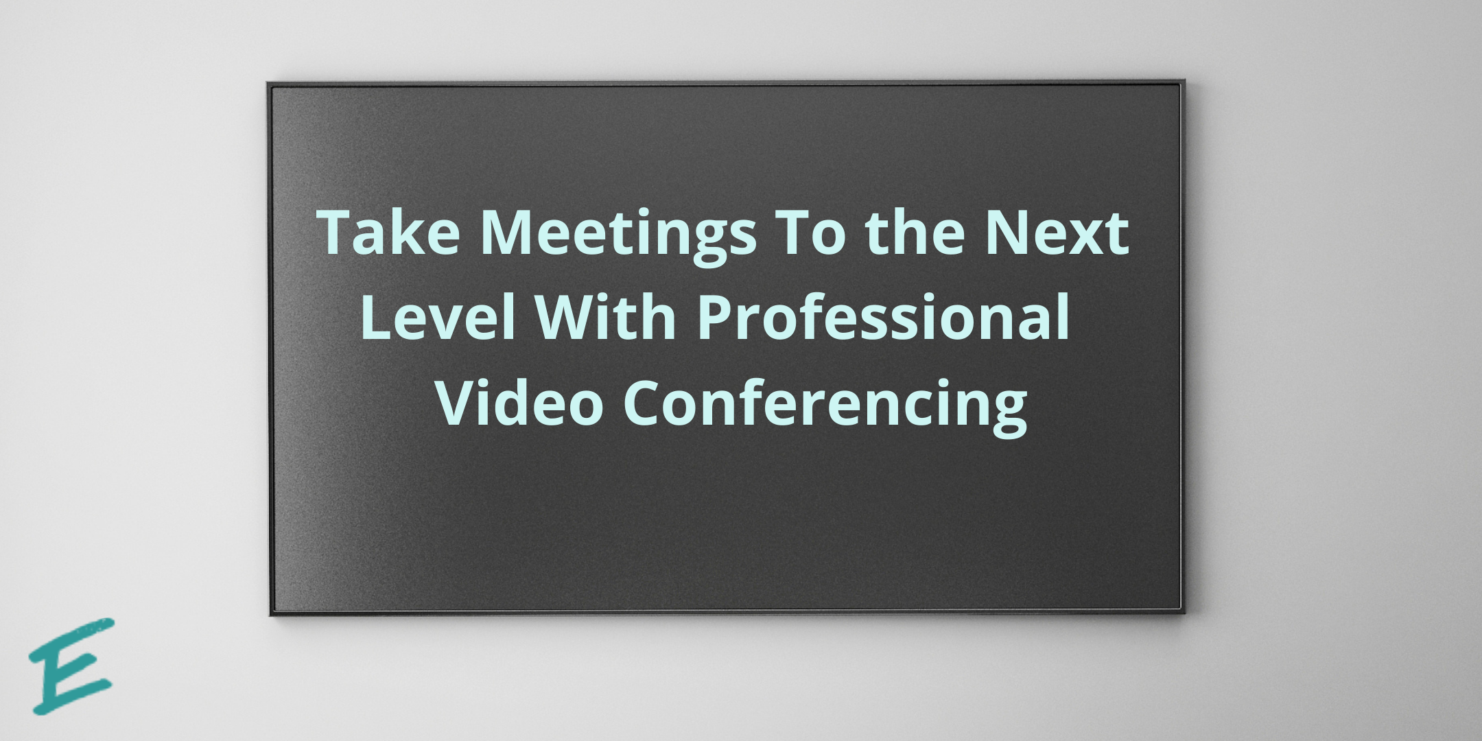 meetings-next-level-video-conference
