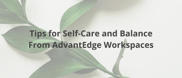 self-care-balance-at-work-advantedge-workspaces