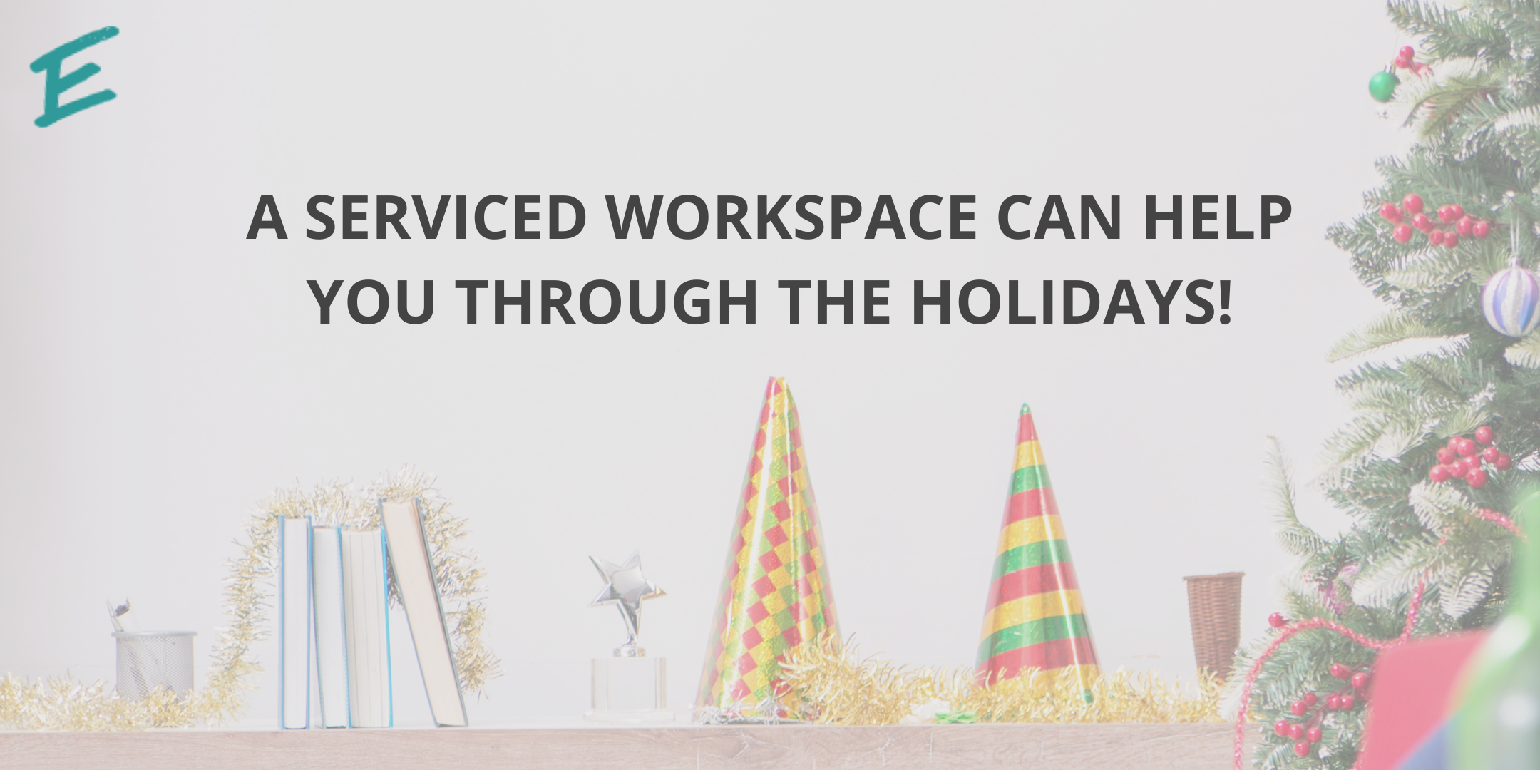 serviced-workspace-help-you-through-the-holidays