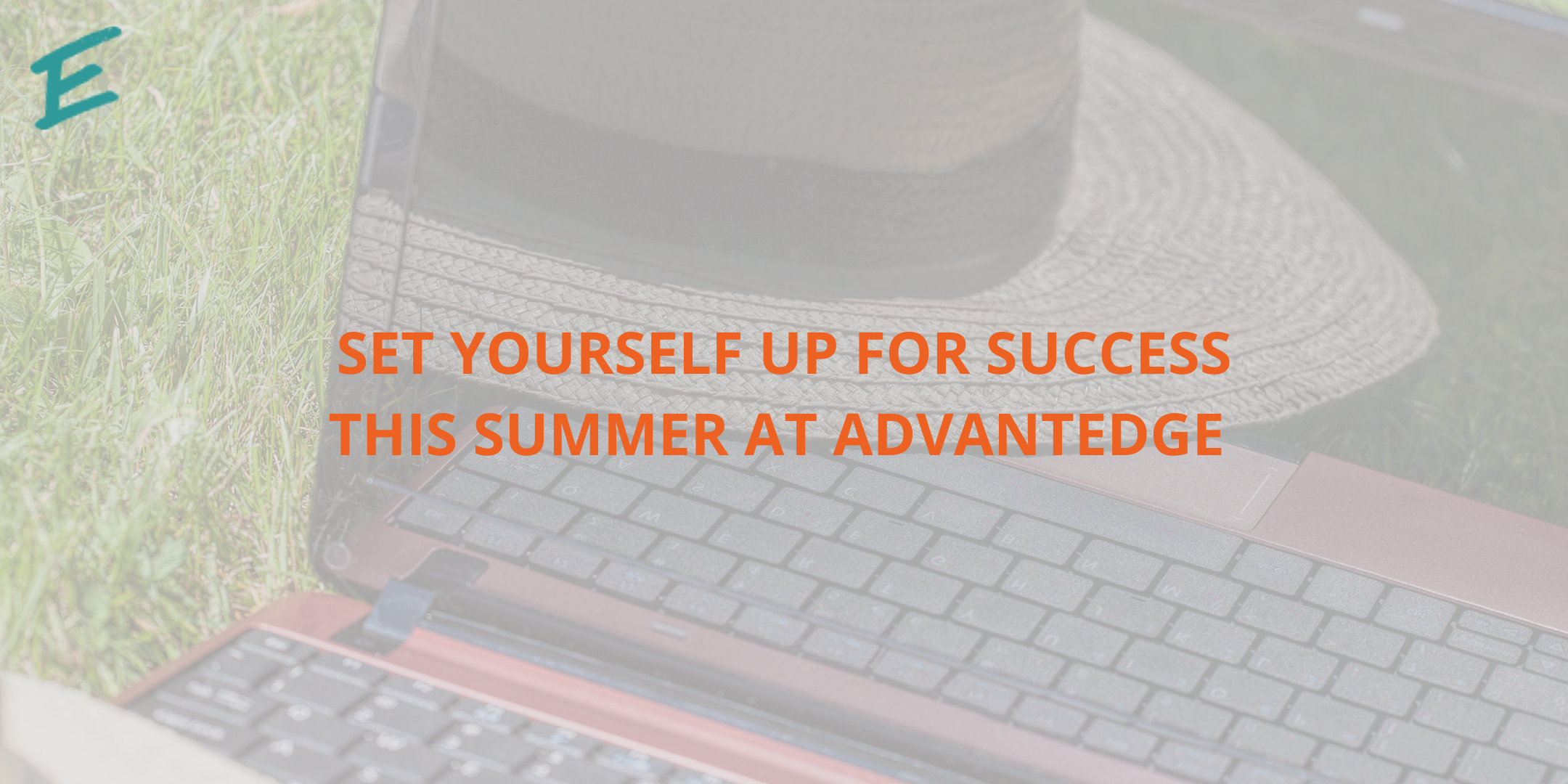 set-yourself-up-for-success-this-summer-at-advantedge