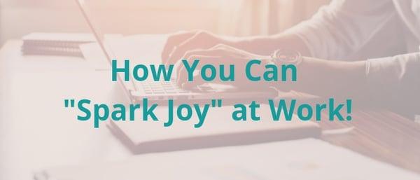 spark -joy-at-work