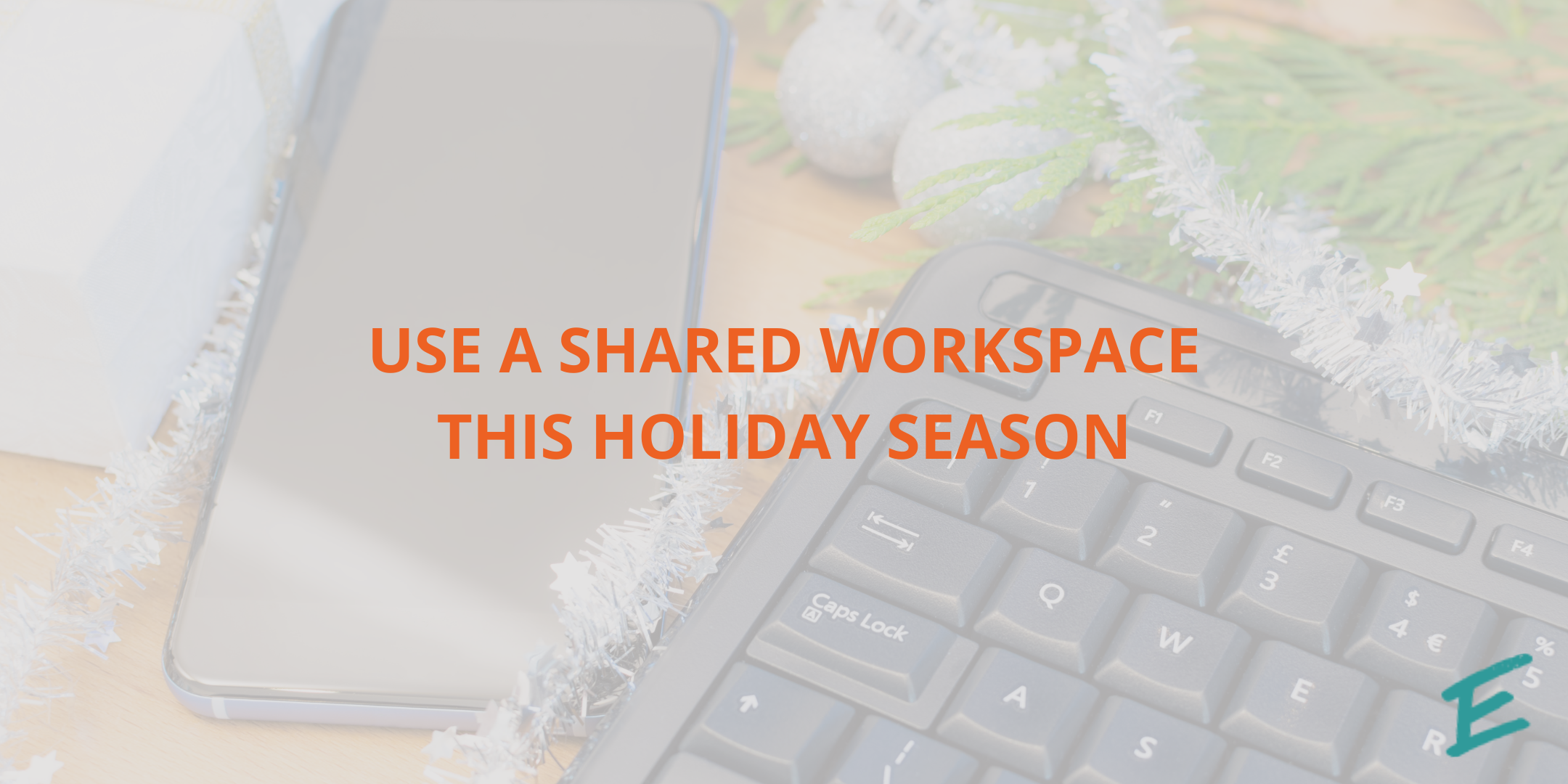stay-on-track-holiday-season-shared-workspace
