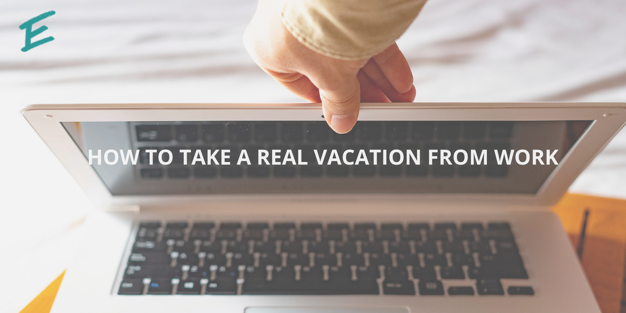 take-a-real-vacation-and-keep-your-business-running