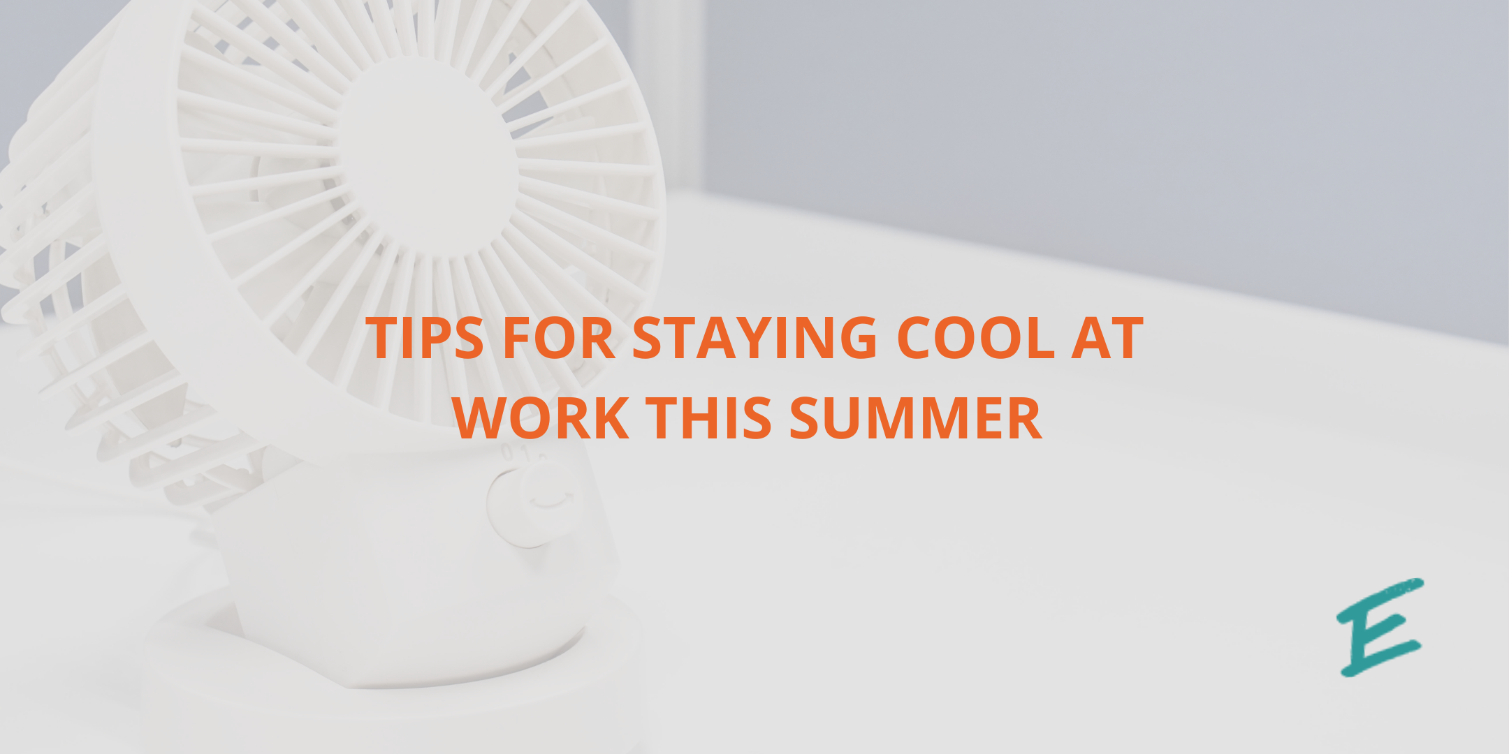 tips-for-staying-cool-at-work-this-summer