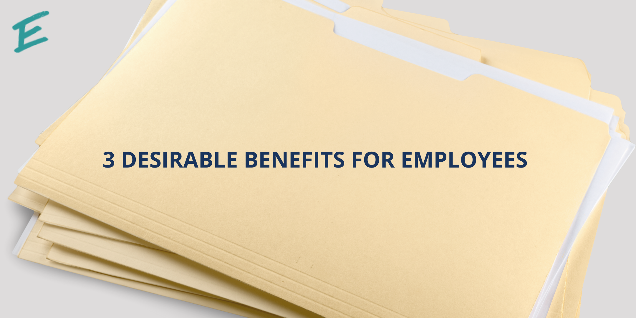 top-3-desirable-benefits-for-employees