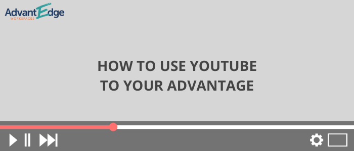 use-youtube-to-your-advantage