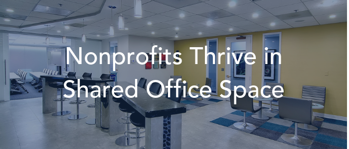 Nonprofit Organizations Thrive In Shared Office Space